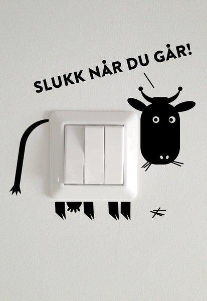 Image of Slukk når du går!