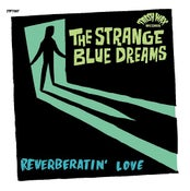 "Image of OUT NOW. 7"" The Strange Blue Dreams : Reverberatin' Love."