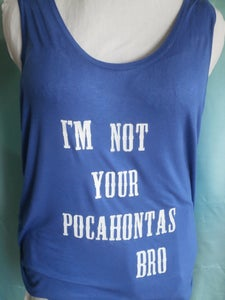 Image of Plus Size I'm Not Your Pocahontas Bro tank top