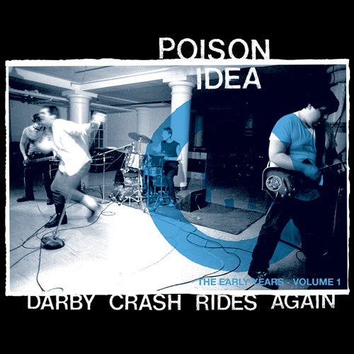 Image of POISON IDEA Darby Crash Rides Again 2nd Pressing