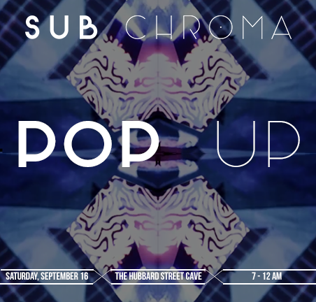 Image of Sub Chroma Pop Up @ West X