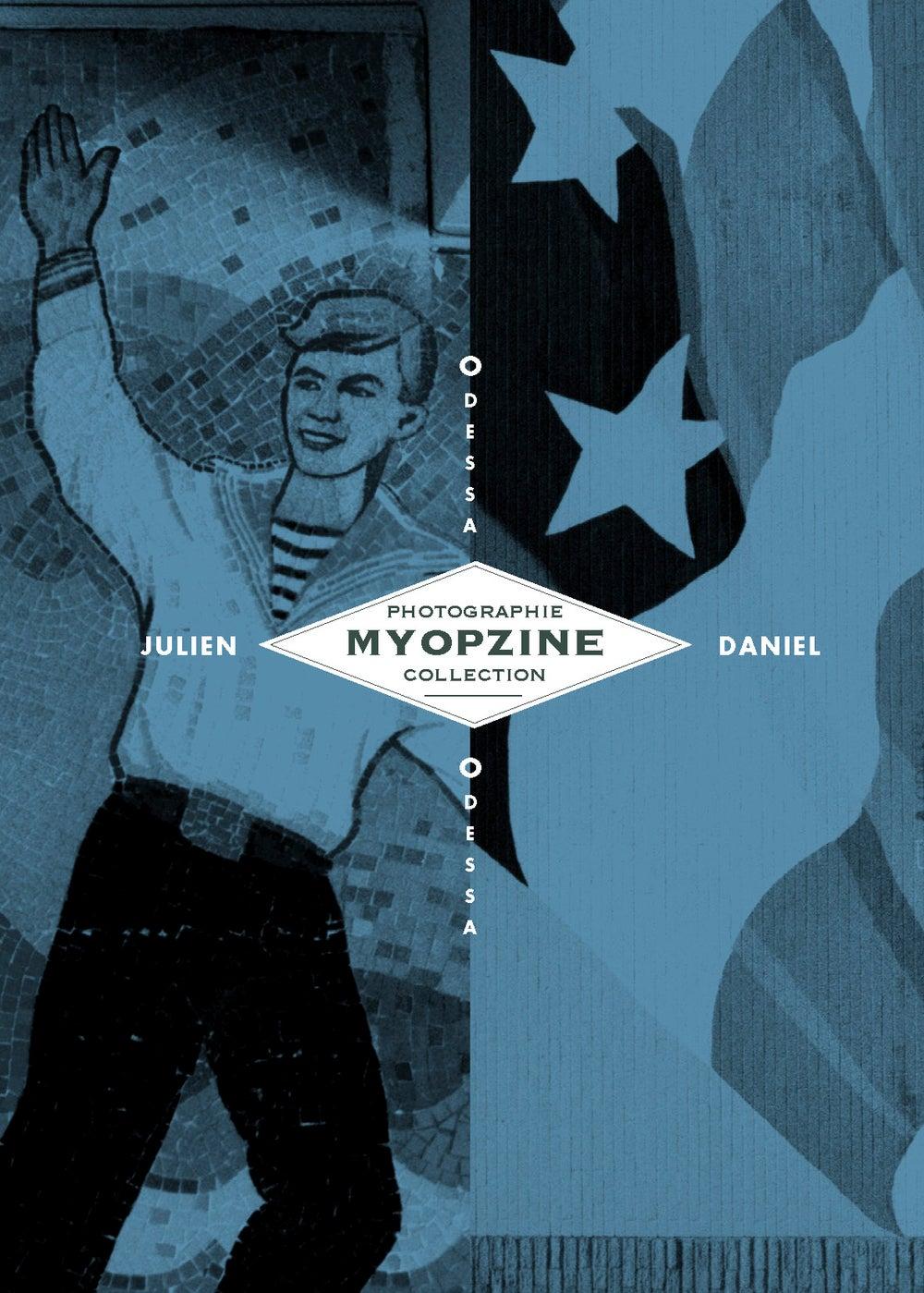 Image of MYOPZINE - Julien Daniel / Odessa/Odessa