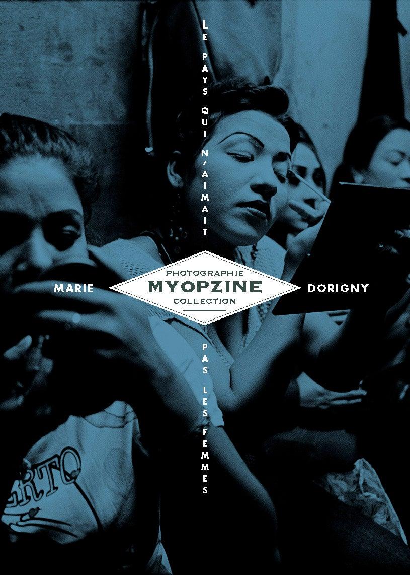 Image of MYOPZINE - Marie Dorigny / Le pays qui n'aimait pas les femmes