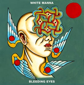Image of White Manna - Bleeding Eyes (BLACK VINYL) Cardinal Fuzz / Agitated SOLD OUT