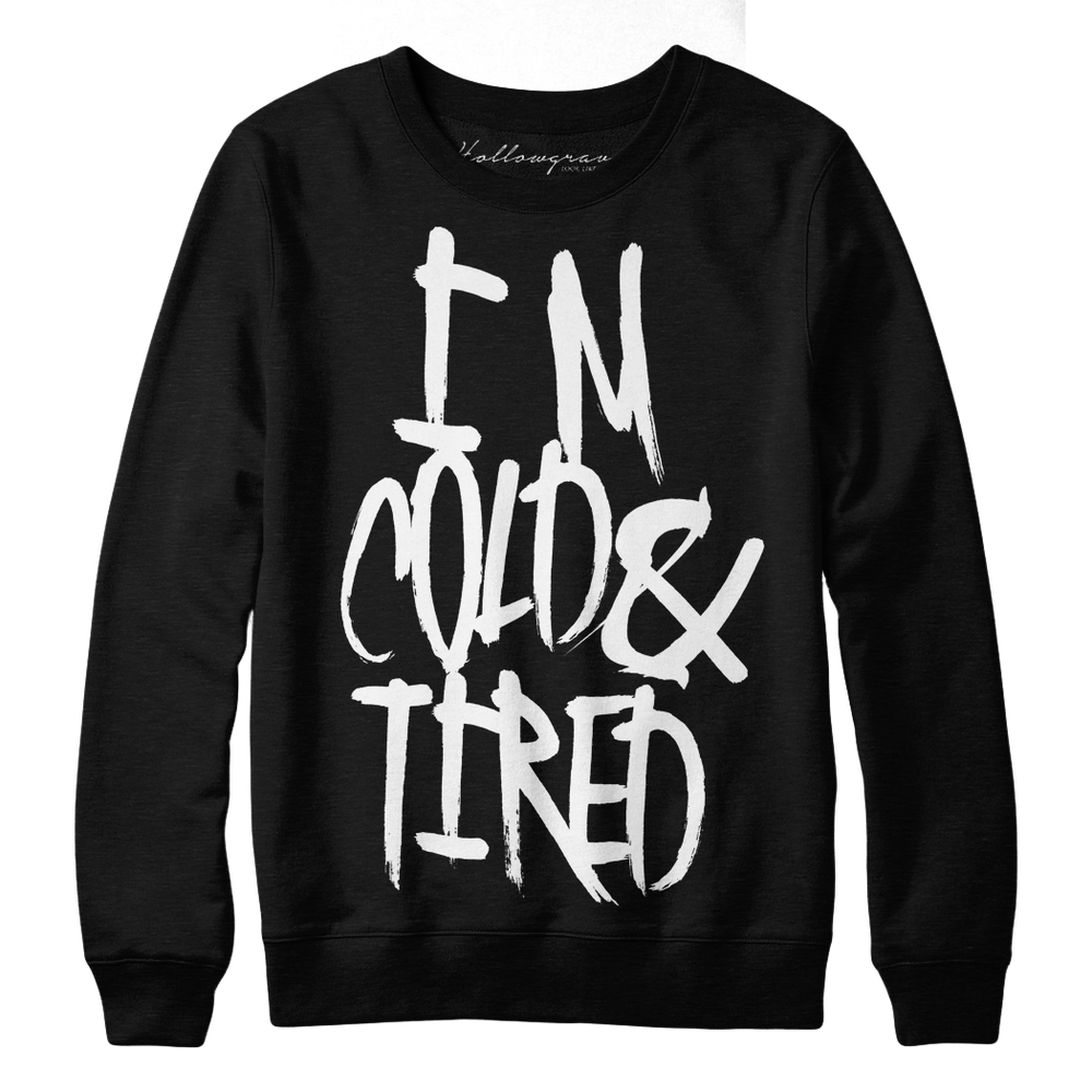 Image of Cold & Tired - Pullover Crewneck