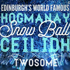 Image of TWOSOME TICKET - ❄️ Edinburgh Hogmanay Snow Ball Ceilidh ™ 2017 - Assembly Rooms