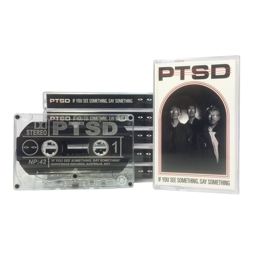 Image of PTSD - 'IF YOU SEE SOMETHING, SAY SOMETHING' CS