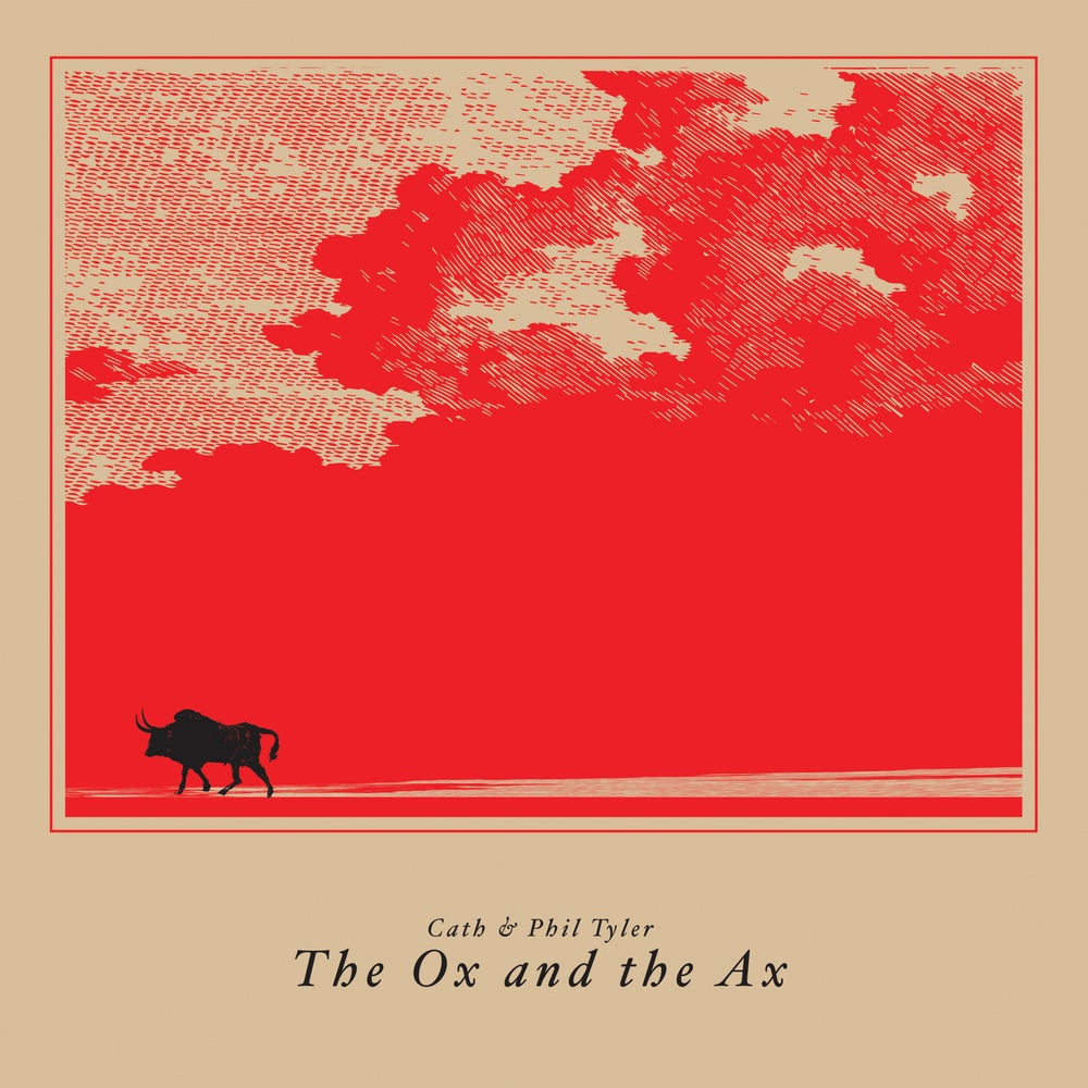 Image of <small>003</small><br>Cath & Phil Tyler<br><i>The Ox and the Ax</i><br>(Pre-order LP)