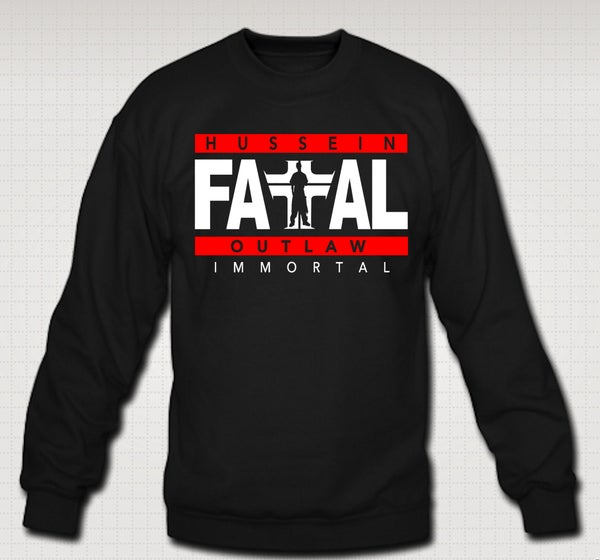 Image of Hussein Fatal Immortal Crewneck- Comes in Black ,Grey - CLICK HERE TO SEE ALL COLORS-