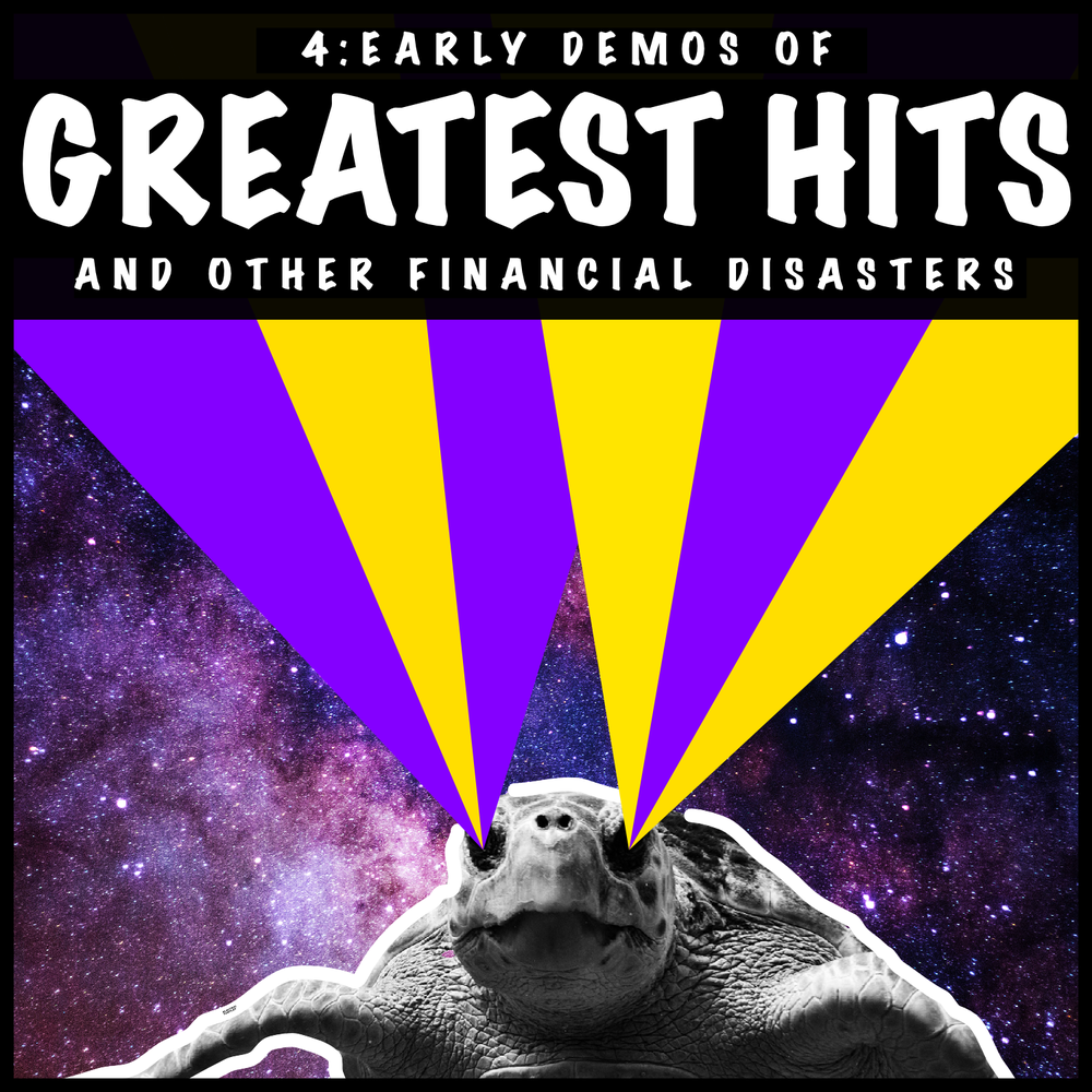 Image of ELECTRIC TURTLES EP  4:Early Demos Of Greatest Hits And Other Financial Desasters