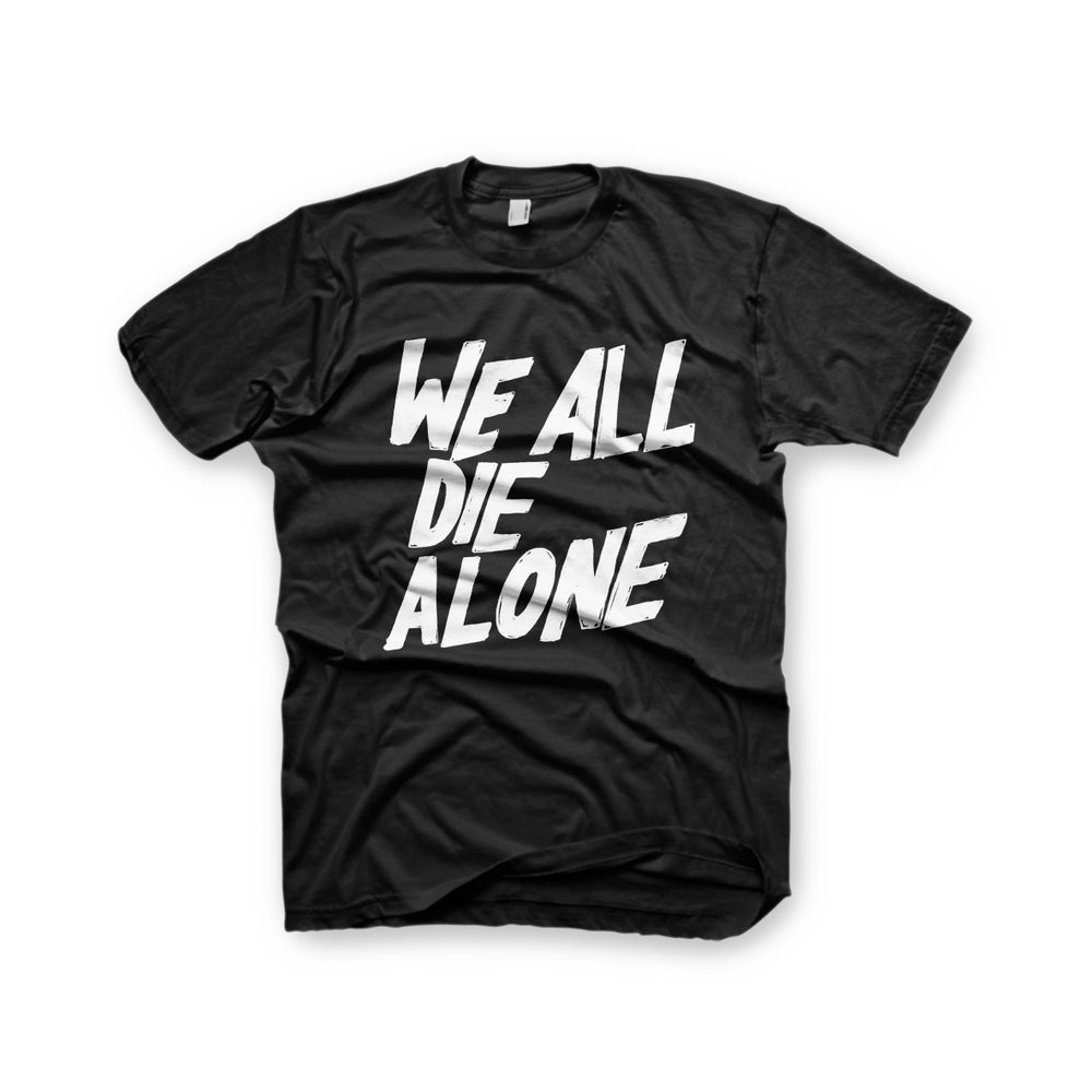 Image of We All Die Alone T-Shirt