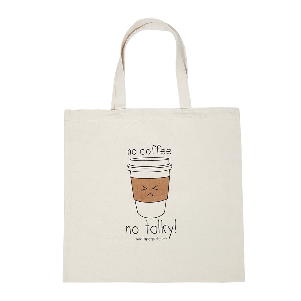 "Image of ""No Coffee No Talky!"" Tote Bag"