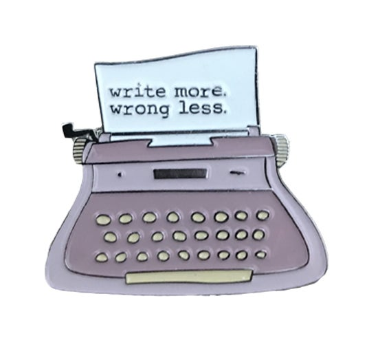Image of write more. wrong less. pin $5
