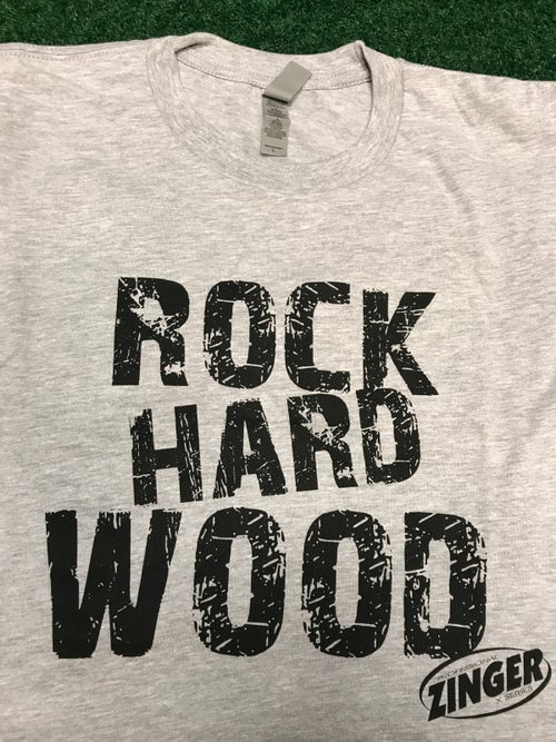Image of Rock Hard Wood by Zinger T-Shirt   *******FREE SHIPPING*******
