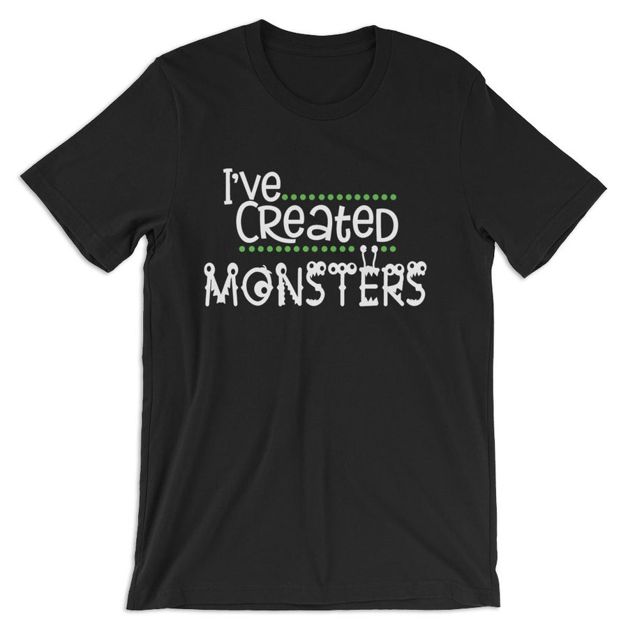 Image of I've Created Monsters T-shirt
