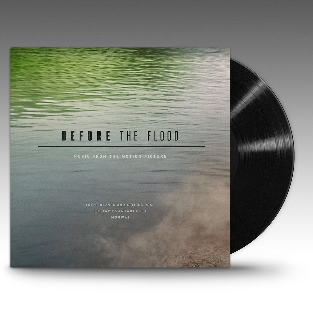 Image of Before The Flood 'Black Vinyl' - Trent Reznor, Atticus Ross, Gustavo Santaolalla, Mogwai