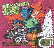 Image of Screaming Bloody Marys / Get In, Get Off, Get Out...Get More! / CD Digipak