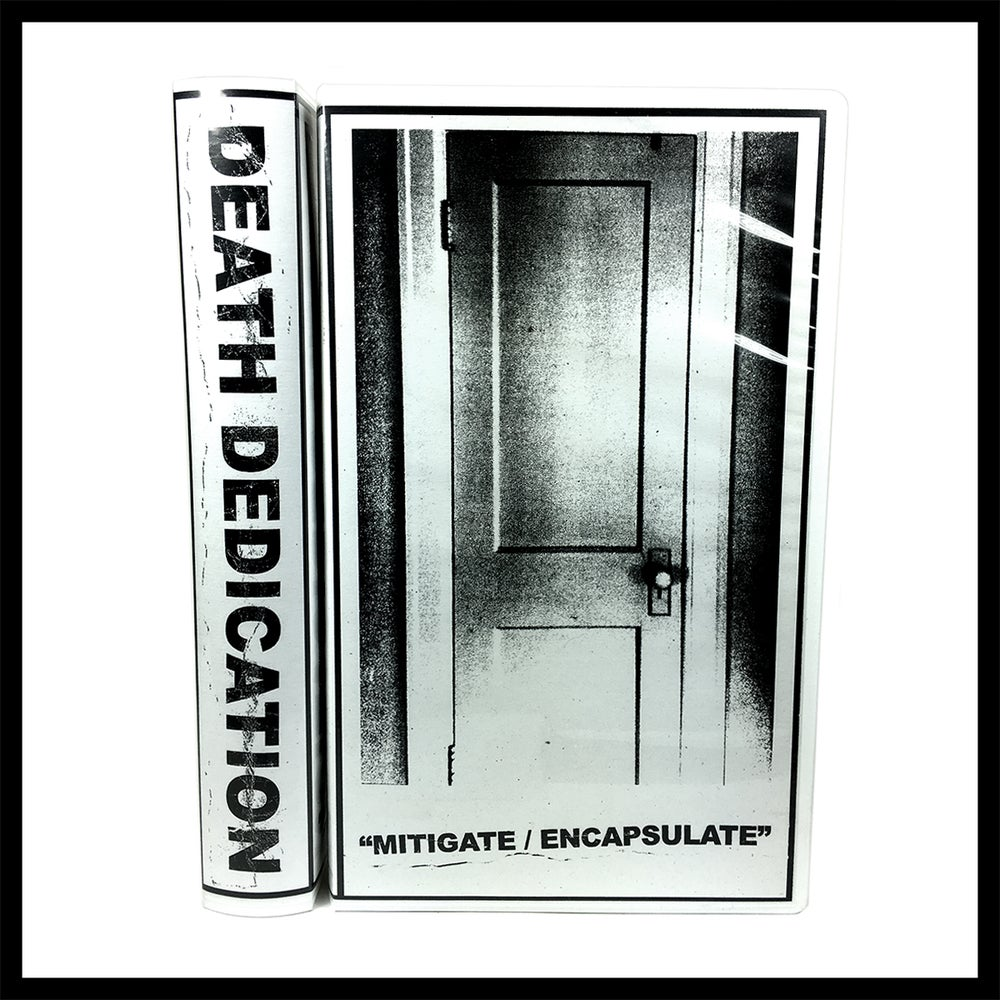 Image of Death Dedication - Mitigate/Encapsulate *Special Edition*