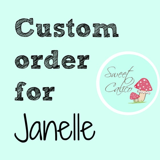 Image of Custom order for Janelle