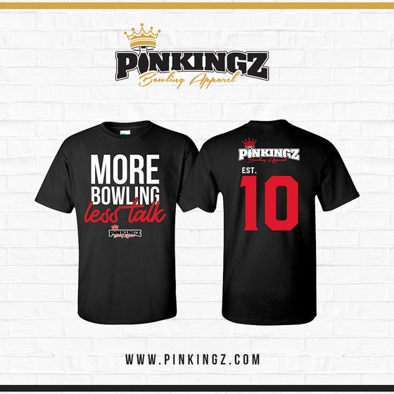 Image of Pinkingz Bowling T-Shirts - More Bowling Less Talk - Black/Red/White