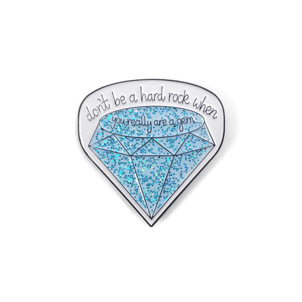 Image of Don't Be A Hard Rock When You Really Are A Gem - GLITTER