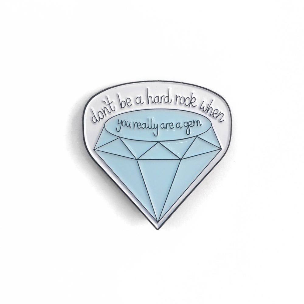 Image of Don't Be A Hard Rock When You Really Are A Gem