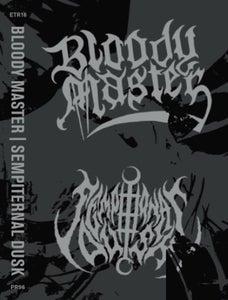 Image of SEMPITERNAL DUSK/ BLOODY MASTER split cassette