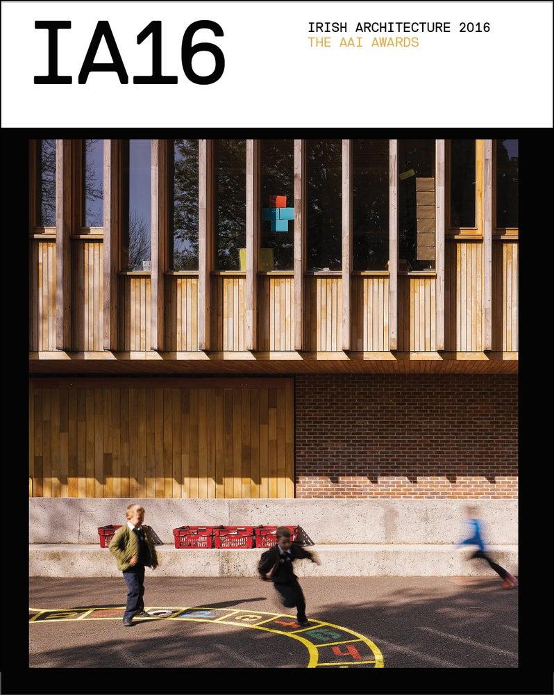 Image of Irish Architecture 2016: The AAI Awards