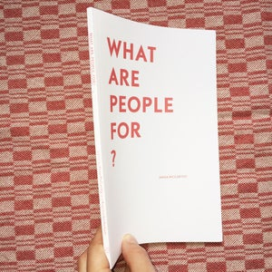 Image of WHAT ARE PEOPLE FOR?Anna McCarthy
