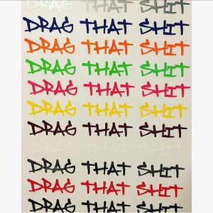 """Image of """"Drag That Shit"""" Decal"""