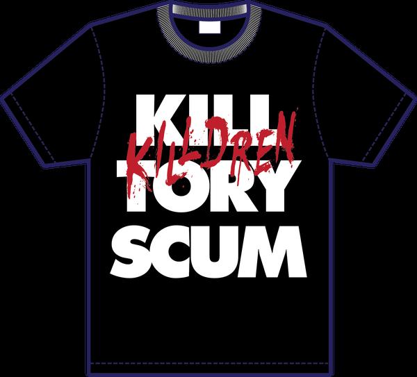 Image of Killdren - Kill Tory Scum - T-Shirt