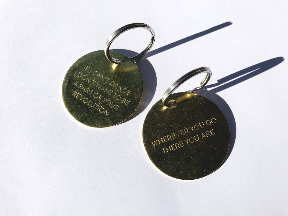 Image of IF I CAN'T DANCE I DON'T WANT TO BE A PART OF YOUR REVOLUTION / BRASS KEYCHAIN