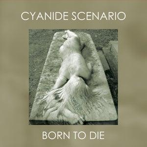 Image of CYANIDE SCENARIO Born To Die MLP
