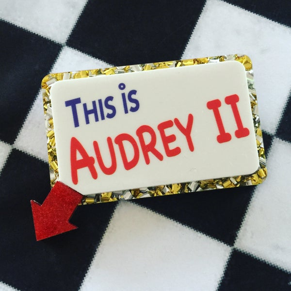 Image of This is Audrey II Sign Brooch