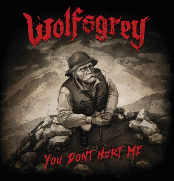 Image of Wolfsgrey - You Don't Hurt Me