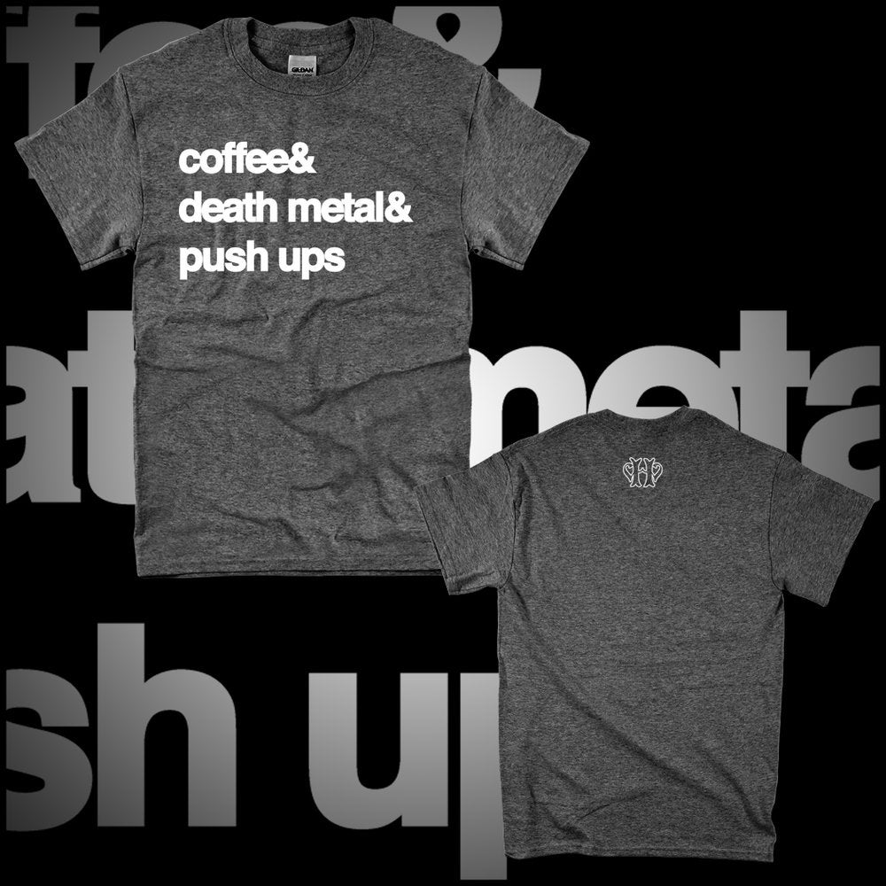 Image of COFFEE DEATH METAL & PUSH UPS HEATHER CHARCOAL TEE W/ WHITE PRINT