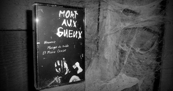 Image of Mort aux Gueux - Beuverie, Musique du Diable et Misère Crasse