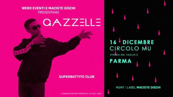 Image of 16.12.17 | Gazzelle • Circolo Mu • Parma