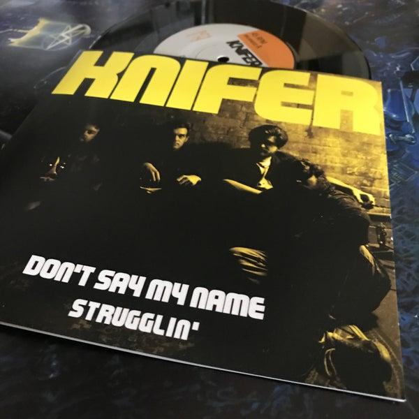 "Image of Knifer - Don't Say My Name/Strugglin 7"""