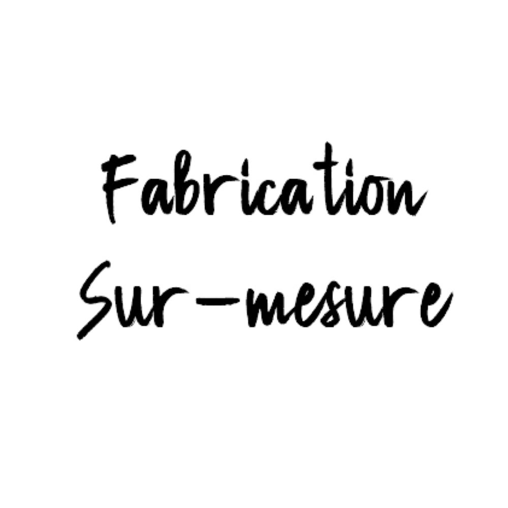 Image of FABRICATION SUR MESURE