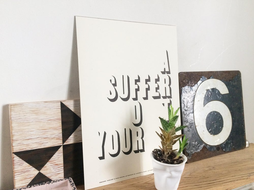 Image of 'Suffer for your art' print by Hooksmith Press