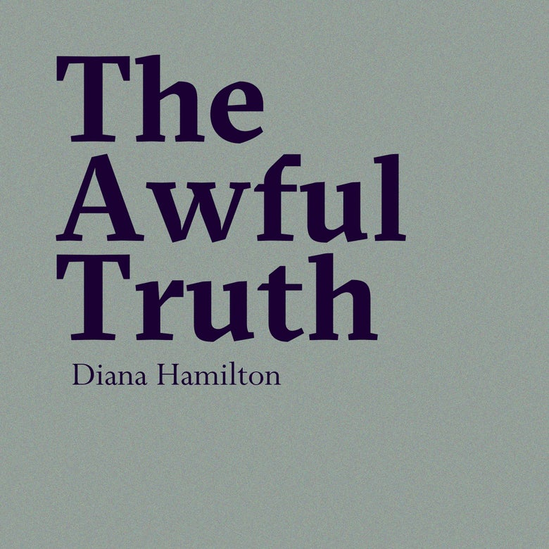 Image of Diana Hamilton - The Awful Truth