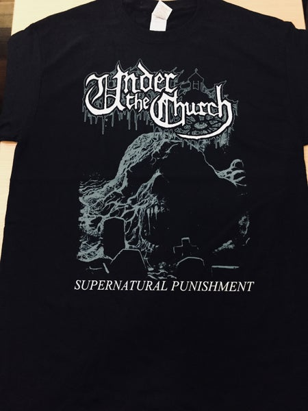 """Image of UNDER THE CHURCH """"Supernatural Punishment"""" T-Shirt"""
