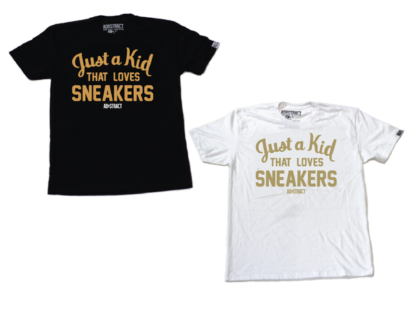 """Image of JUST A KID THAT LOVES SNEAKERS """"WHITE OR BLACK/GOLD"""" TSHIRT"""