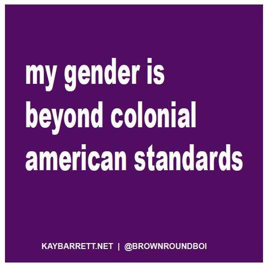 Image of My gender is beyond colonial american standards (large sticker)