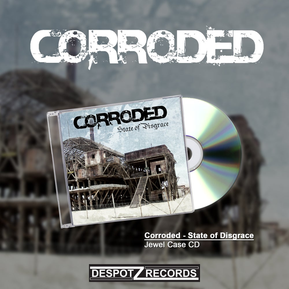 Image of Corroded - State Of Disgrace (Jewel Case CD)