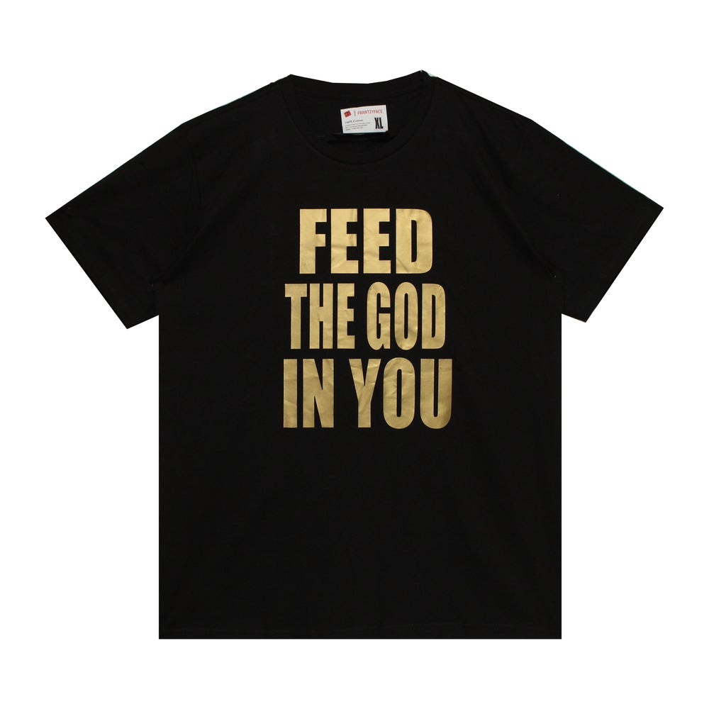 Image of Feed The God In You