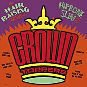 Image of LP Hipbone Slim & The Crown Toppers : Hair Raising Sounds Of