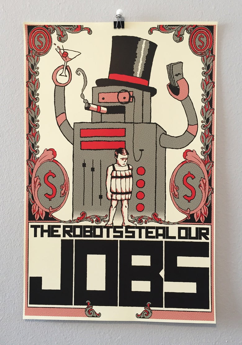 Image of The Robots Steal Our Jobs