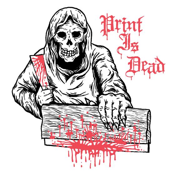 Image of Print is Dead - Halloween Pre-Sale
